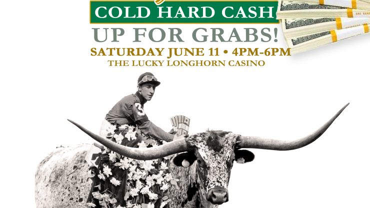 Win your share of $5,000 COLD HARD CASH at the Lucky Longhorn Casino